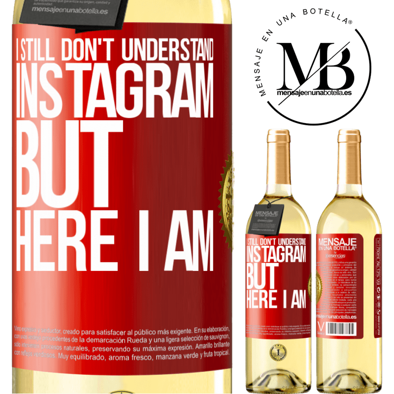 24,95 € Free Shipping | White Wine WHITE Edition I still don't understand Instagram, but here I am Red Label. Customizable label Young wine Harvest 2020 Verdejo