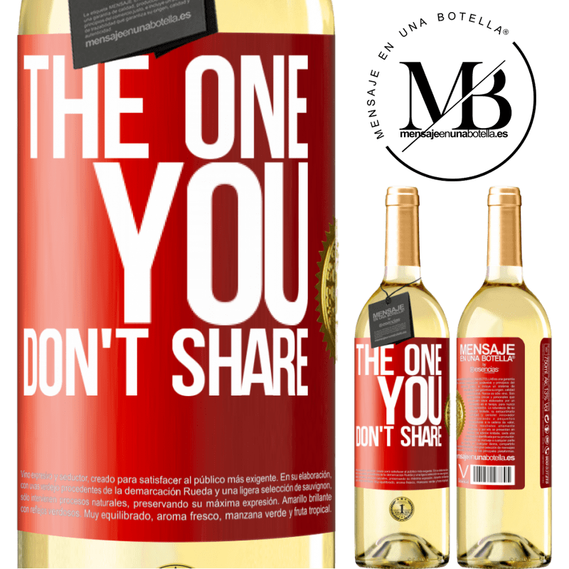 24,95 € Free Shipping   White Wine WHITE Edition The one you don't share Red Label. Customizable label Young wine Harvest 2020 Verdejo