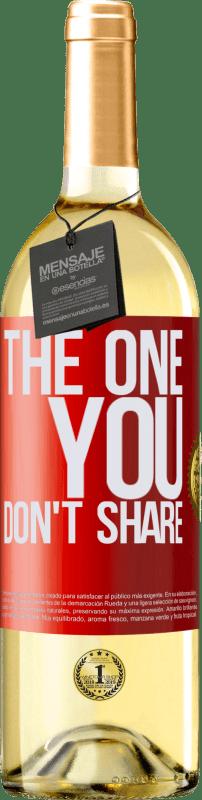 24,95 € Envío gratis   Vino Blanco Edición WHITE The one you don't share Etiqueta Roja. Etiqueta personalizable Vino joven Cosecha 2020 Verdejo