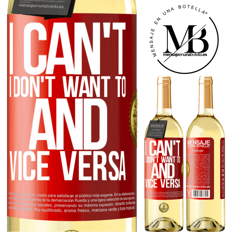 24,95 € Free Shipping   White Wine WHITE Edition I can't, I don't want to, and vice versa Red Label. Customizable label Young wine Harvest 2020 Verdejo