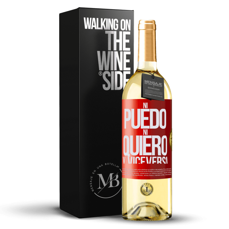 24,95 € Envío gratis | Vino Blanco Edición WHITE Ni puedo, ni quiero, y viceversa Etiqueta Roja. Etiqueta personalizable Vino joven Cosecha 2020 Verdejo