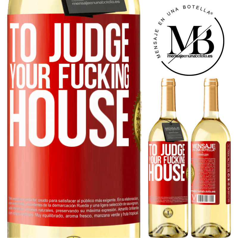 24,95 € Free Shipping   White Wine WHITE Edition To judge your fucking house Red Label. Customizable label Young wine Harvest 2020 Verdejo