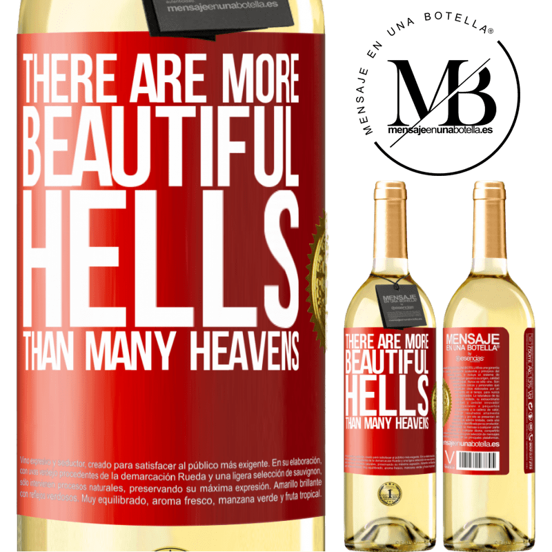24,95 € Free Shipping | White Wine WHITE Edition There are more beautiful hells than many heavens Red Label. Customizable label Young wine Harvest 2020 Verdejo