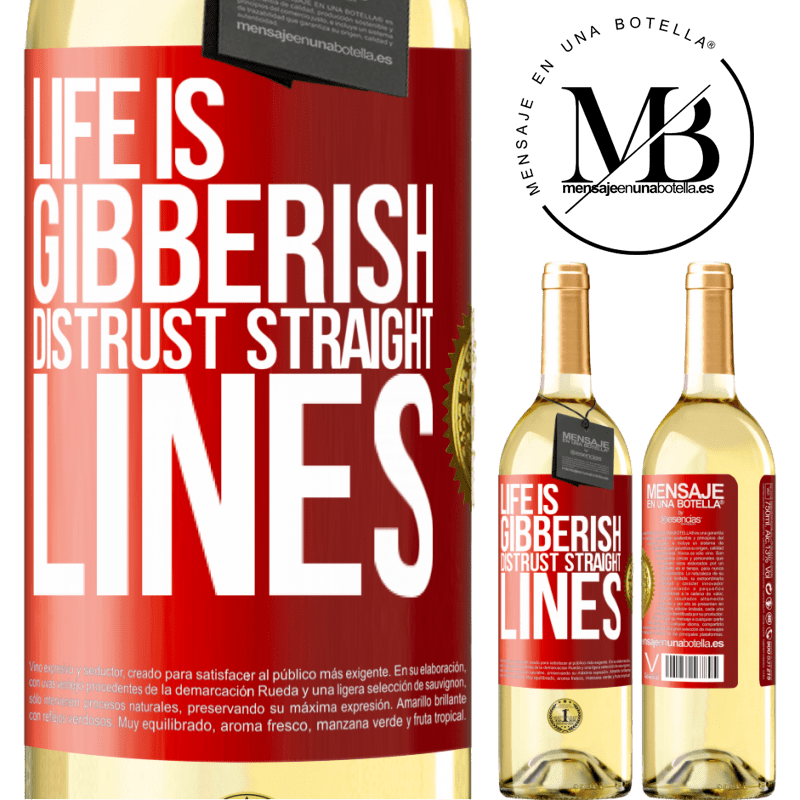 24,95 € Free Shipping | White Wine WHITE Edition Life is gibberish, distrust straight lines Red Label. Customizable label Young wine Harvest 2020 Verdejo