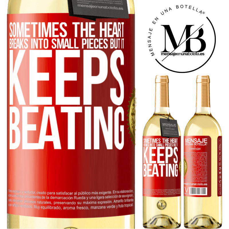 24,95 € Free Shipping   White Wine WHITE Edition Sometimes the heart breaks into small pieces, but it keeps beating Red Label. Customizable label Young wine Harvest 2020 Verdejo