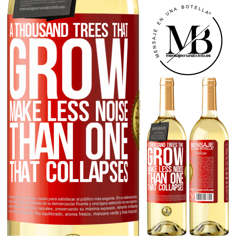 24,95 € Free Shipping | White Wine WHITE Edition A thousand trees that grow make less noise than one that collapses Red Label. Customizable label Young wine Harvest 2020 Verdejo