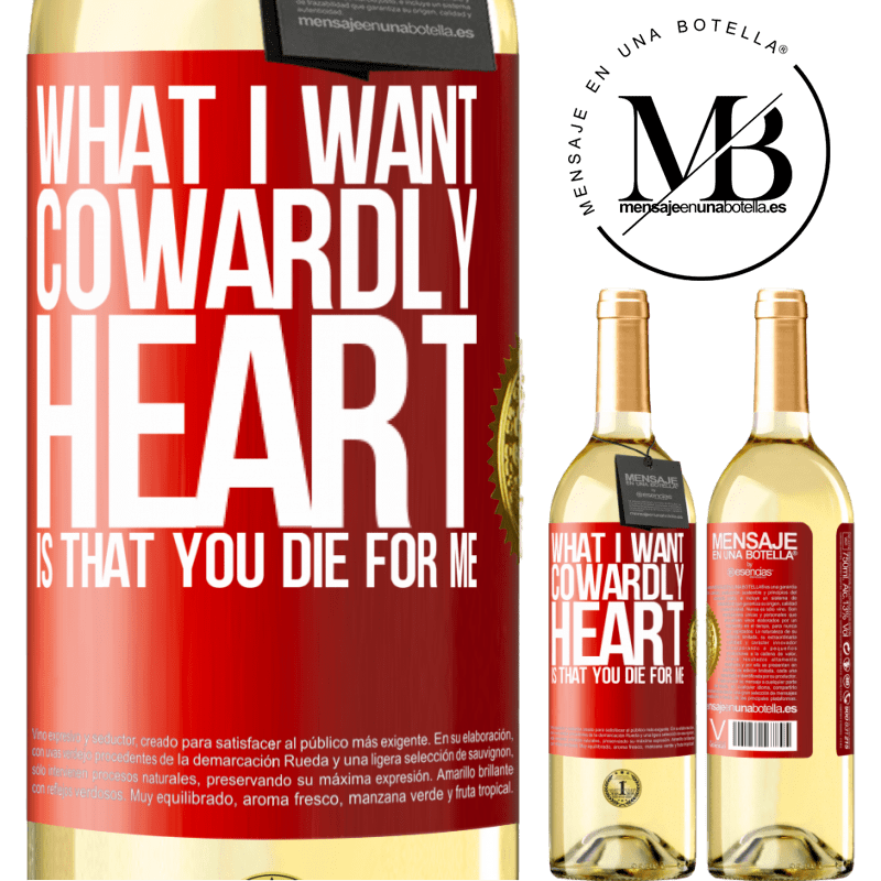 24,95 € Free Shipping   White Wine WHITE Edition What I want, cowardly heart, is that you die for me Red Label. Customizable label Young wine Harvest 2020 Verdejo