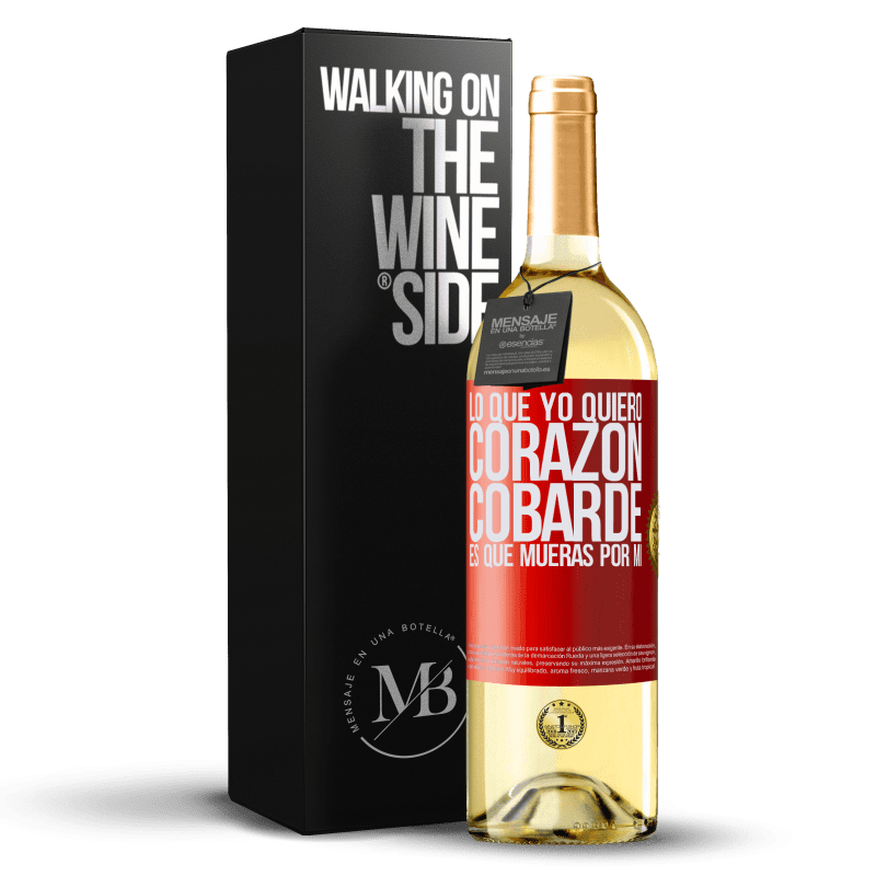 24,95 € Envío gratis | Vino Blanco Edición WHITE Lo que yo quiero, corazón cobarde, es que mueras por mí Etiqueta Roja. Etiqueta personalizable Vino joven Cosecha 2020 Verdejo