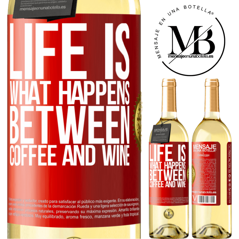 24,95 € Free Shipping | White Wine WHITE Edition Life is what happens between coffee and wine Red Label. Customizable label Young wine Harvest 2020 Verdejo