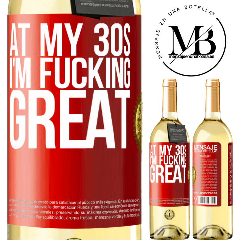 24,95 € Free Shipping | White Wine WHITE Edition At my 30s, I'm fucking great Red Label. Customizable label Young wine Harvest 2020 Verdejo