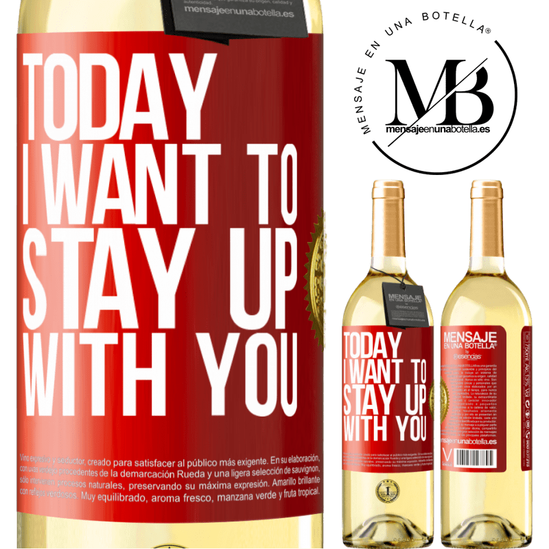 24,95 € Free Shipping | White Wine WHITE Edition Today I want to stay up with you Red Label. Customizable label Young wine Harvest 2020 Verdejo