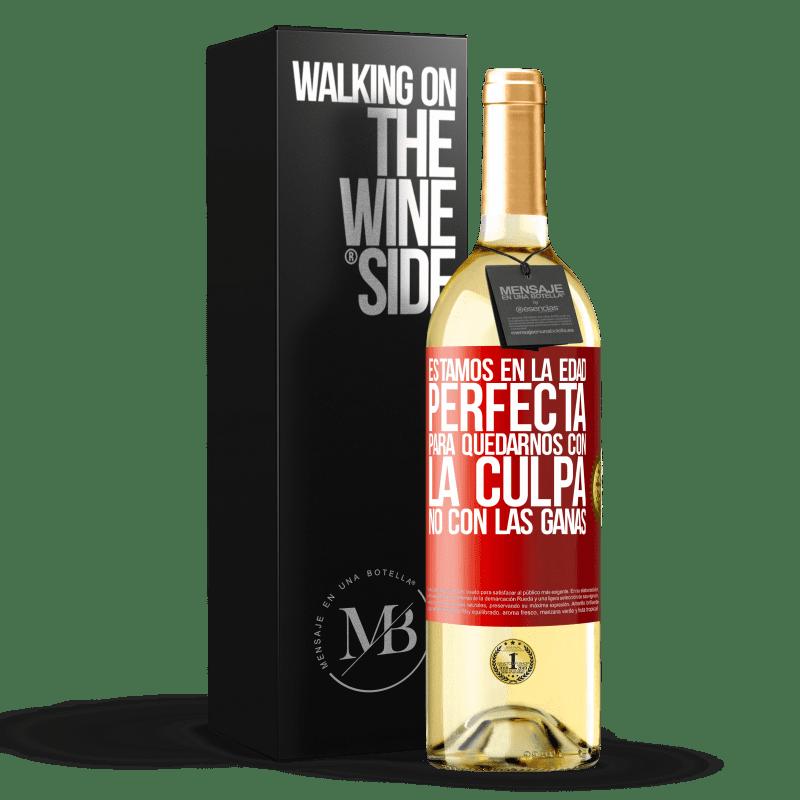 24,95 € Envoi gratuit | Vin blanc Édition WHITE Nous sommes à l'âge parfait, pour rester avec la culpabilité, pas le désir Étiquette Rouge. Étiquette personnalisable Vin jeune Récolte 2020 Verdejo