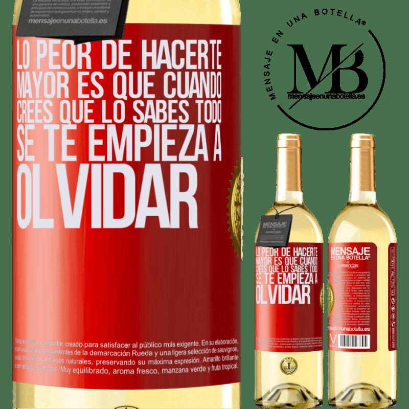 24,95 € Envío gratis | Vino Blanco Edición WHITE Lo peor de hacerte mayor es que cuando crees que lo sabes todo, se te empieza a olvidar Etiqueta Roja. Etiqueta personalizable Vino joven Cosecha 2020 Verdejo