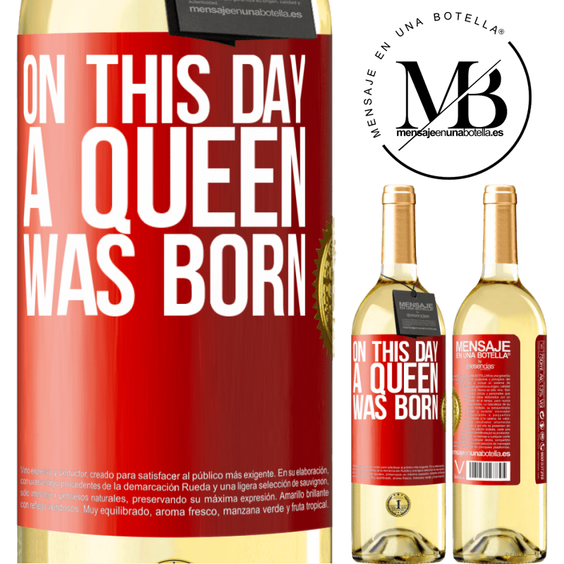 24,95 € Free Shipping | White Wine WHITE Edition On this day a queen was born Red Label. Customizable label Young wine Harvest 2020 Verdejo