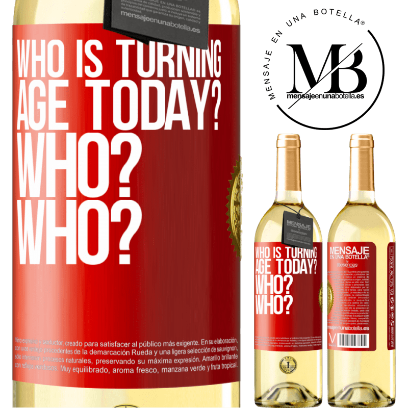 24,95 € Free Shipping | White Wine WHITE Edition Who is turning age today? Who? Who? Red Label. Customizable label Young wine Harvest 2020 Verdejo