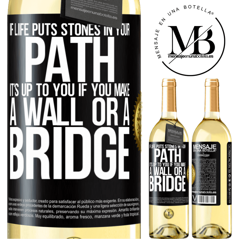 24,95 € Free Shipping | White Wine WHITE Edition If life puts stones in your path, it's up to you if you make a wall or a bridge Black Label. Customizable label Young wine Harvest 2020 Verdejo