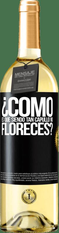 24,95 € Envío gratis | Vino Blanco Edición WHITE ¿Cómo es que siendo tan capullo no floreces? Etiqueta Negra. Etiqueta personalizable Vino joven Cosecha 2020 Verdejo