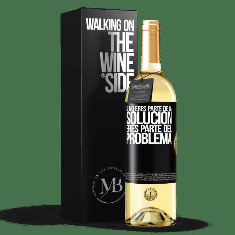 24,95 € Envío gratis   Vino Blanco Edición WHITE Si no eres parte de la solución...eres parte del problema Etiqueta Negra. Etiqueta personalizable Vino joven Cosecha 2020 Verdejo