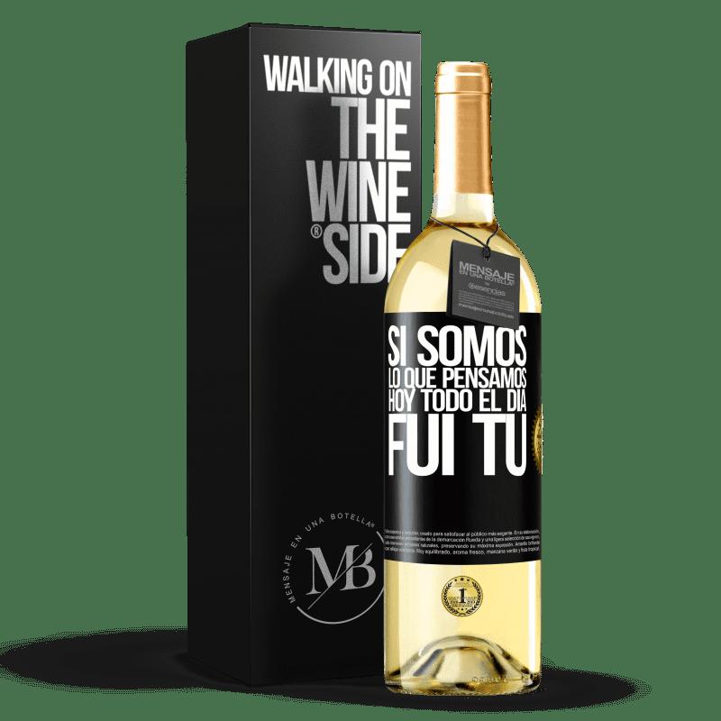 24,95 € Envío gratis | Vino Blanco Edición WHITE Si somos lo que pensamos, hoy todo el día fui tú Etiqueta Negra. Etiqueta personalizable Vino joven Cosecha 2020 Verdejo