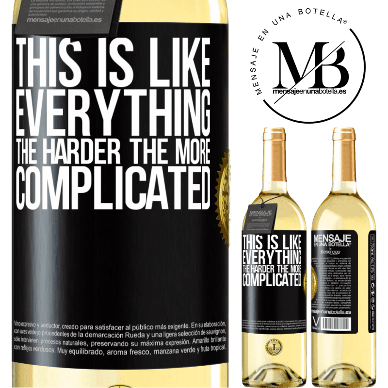 24,95 € Free Shipping | White Wine WHITE Edition This is like everything, the harder, the more complicated Black Label. Customizable label Young wine Harvest 2020 Verdejo