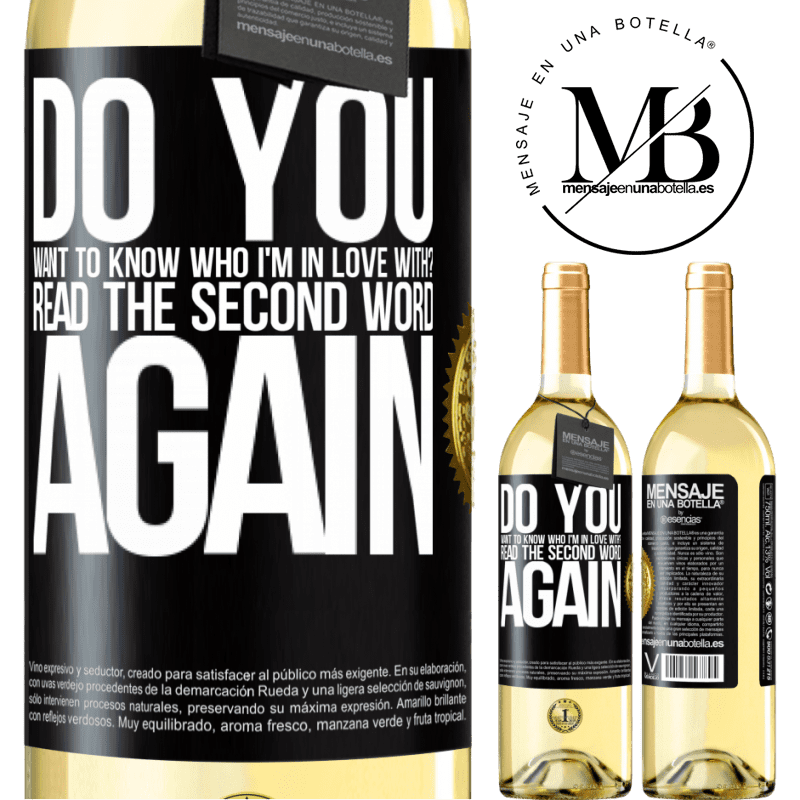 24,95 € Free Shipping   White Wine WHITE Edition do you want to know who I'm in love with? Read the first word again Black Label. Customizable label Young wine Harvest 2020 Verdejo