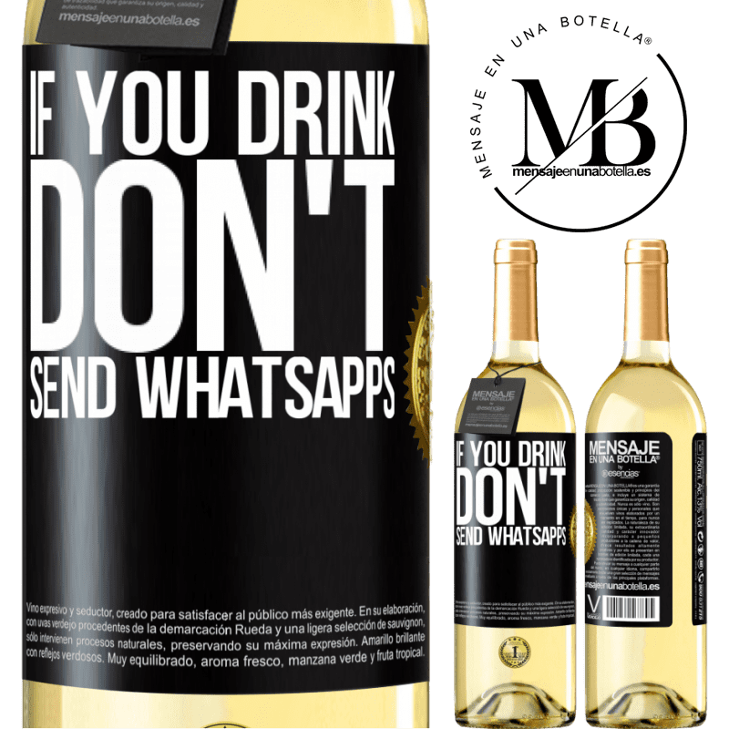 24,95 € Free Shipping   White Wine WHITE Edition If you drink, don't send whatsapps Black Label. Customizable label Young wine Harvest 2020 Verdejo
