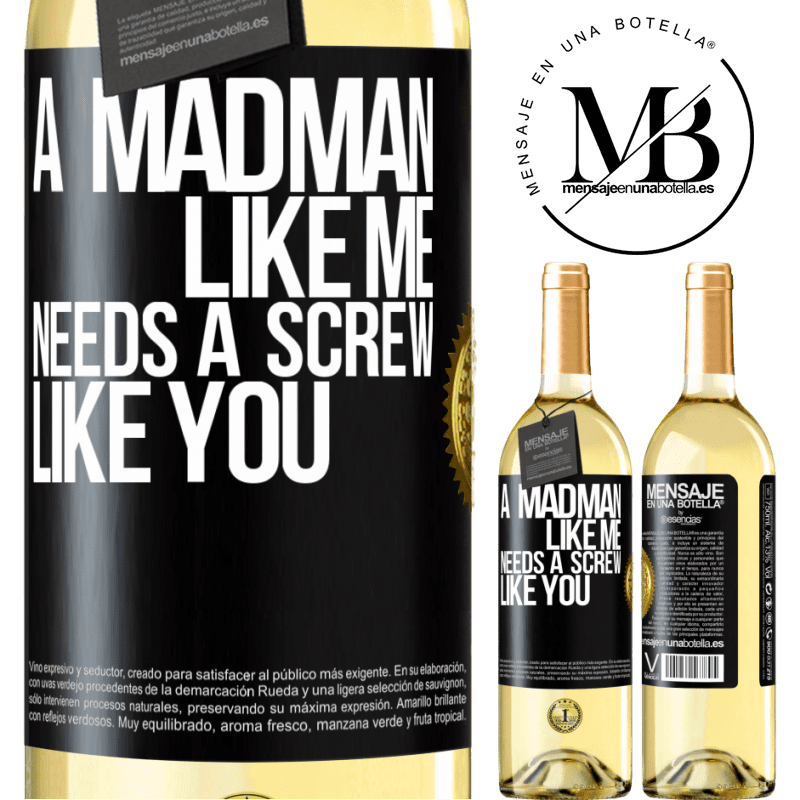 24,95 € Free Shipping | White Wine WHITE Edition A madman like me needs a screw like you Black Label. Customizable label Young wine Harvest 2020 Verdejo