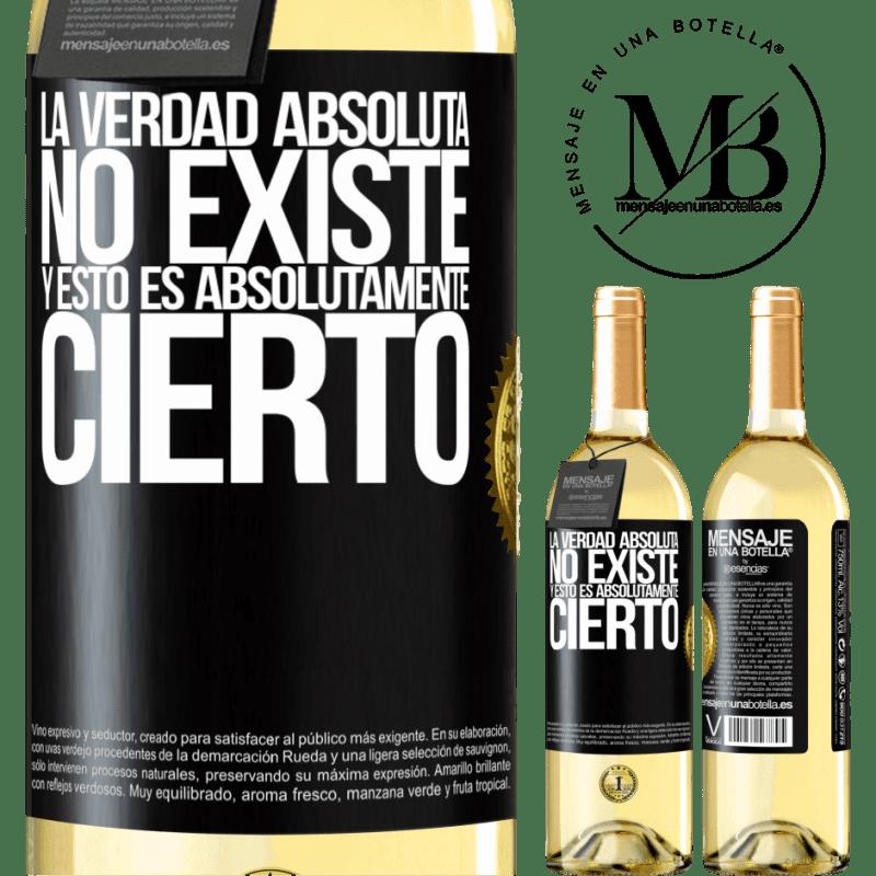 24,95 € Envío gratis | Vino Blanco Edición WHITE La verdad absoluta no existe...y esto es absolutamente cierto Etiqueta Negra. Etiqueta personalizable Vino joven Cosecha 2020 Verdejo