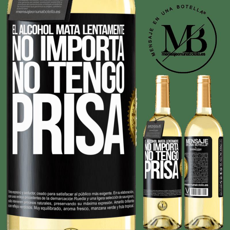 24,95 € Envío gratis | Vino Blanco Edición WHITE El alcohol mata lentamente...No importa, no tengo prisa Etiqueta Negra. Etiqueta personalizable Vino joven Cosecha 2020 Verdejo