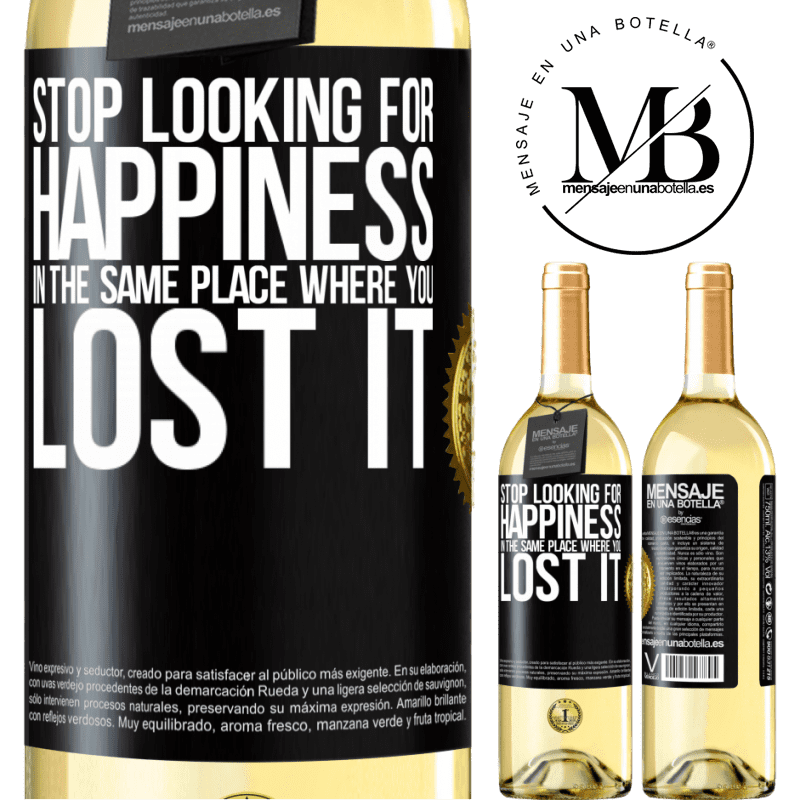24,95 € Free Shipping | White Wine WHITE Edition Stop looking for happiness in the same place where you lost it Black Label. Customizable label Young wine Harvest 2020 Verdejo