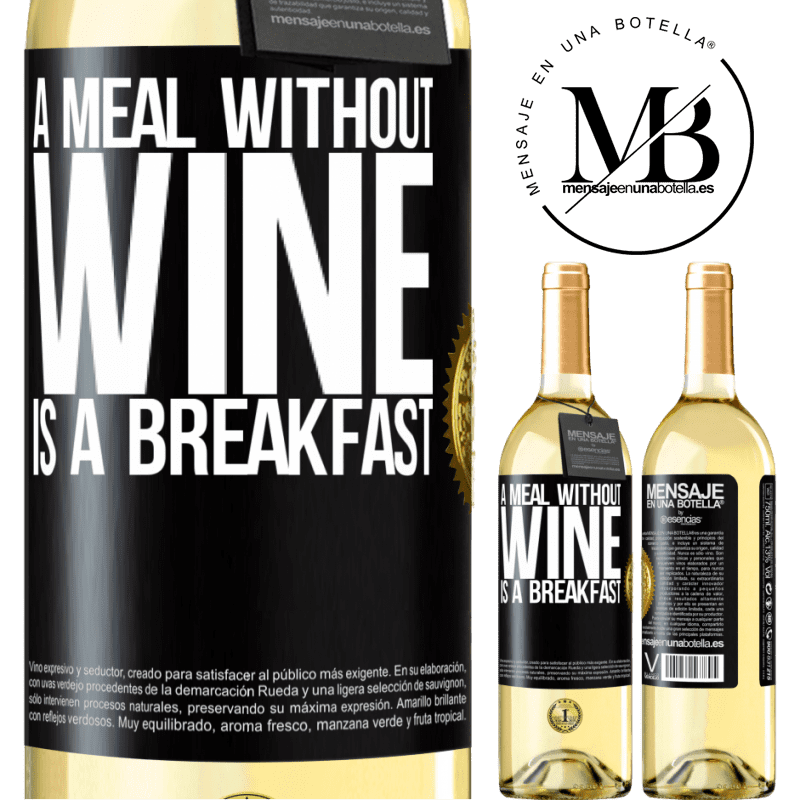 24,95 € Free Shipping | White Wine WHITE Edition A meal without wine is a breakfast Black Label. Customizable label Young wine Harvest 2020 Verdejo