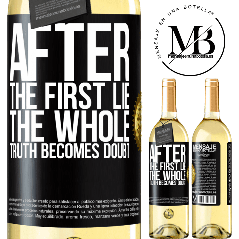 24,95 € Free Shipping   White Wine WHITE Edition After the first lie, the whole truth becomes doubt Black Label. Customizable label Young wine Harvest 2020 Verdejo