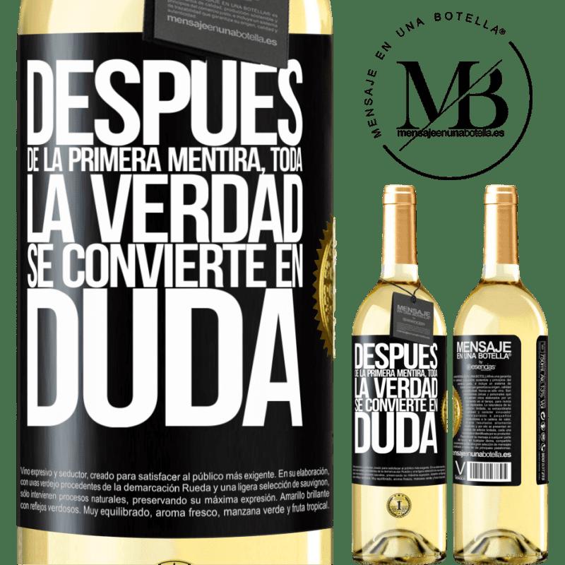 24,95 € Envío gratis | Vino Blanco Edición WHITE Después de la primera mentira, toda la verdad se convierte en duda Etiqueta Negra. Etiqueta personalizable Vino joven Cosecha 2020 Verdejo