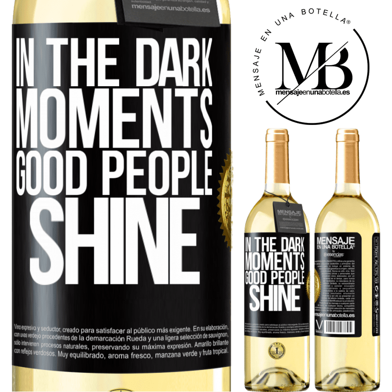 24,95 € Free Shipping | White Wine WHITE Edition In the dark moments good people shine Black Label. Customizable label Young wine Harvest 2020 Verdejo