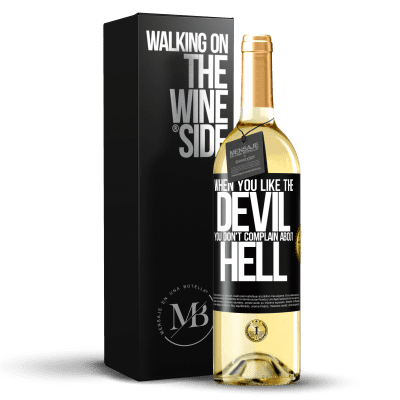 «When you like the devil you don't complain about hell» WHITE Edition