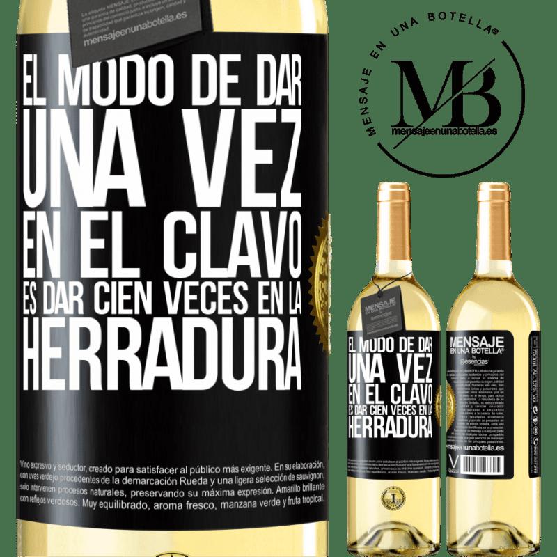 24,95 € Envoi gratuit | Vin blanc Édition WHITE La façon de frapper le clou une fois est de frapper le fer à cheval cent fois Étiquette Noire. Étiquette personnalisable Vin jeune Récolte 2020 Verdejo
