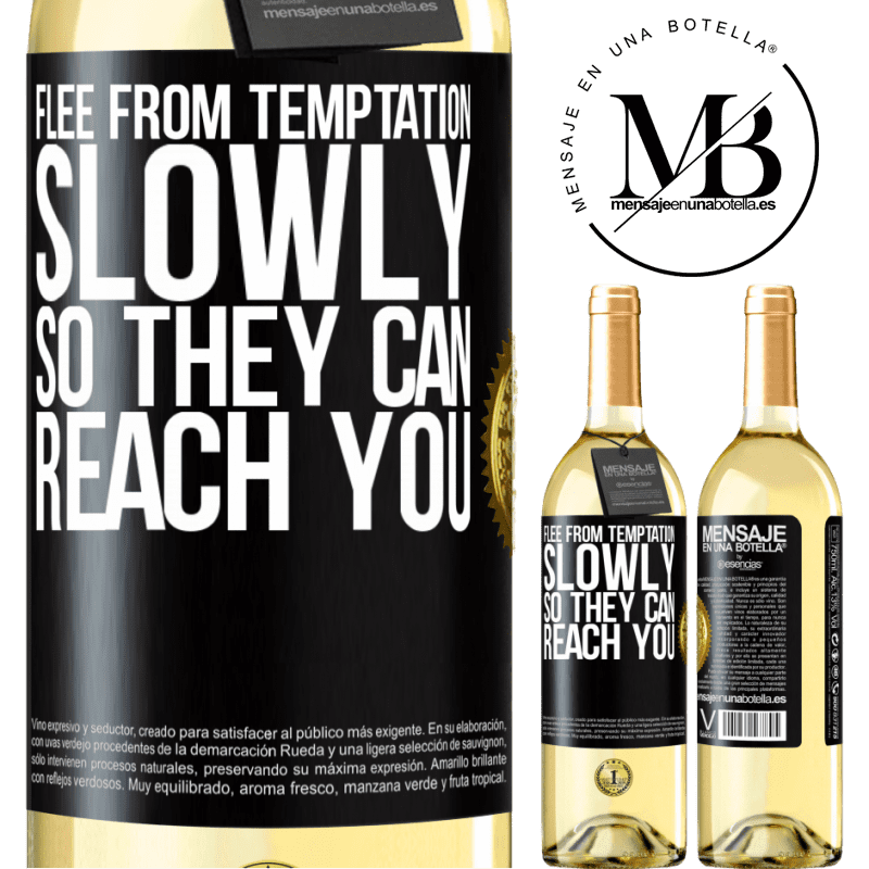 24,95 € Free Shipping | White Wine WHITE Edition Flee from temptation, slowly, so they can reach you Black Label. Customizable label Young wine Harvest 2020 Verdejo