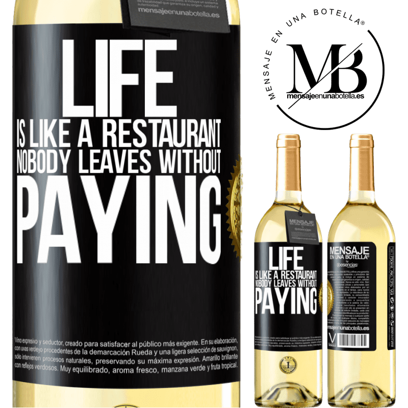 24,95 € Free Shipping | White Wine WHITE Edition Life is like a restaurant, nobody leaves without paying Black Label. Customizable label Young wine Harvest 2020 Verdejo