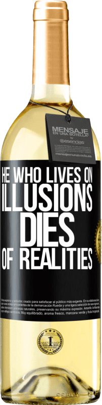 24,95 € Free Shipping | White Wine WHITE Edition He who lives on illusions dies of realities Black Label. Customizable label Young wine Harvest 2020 Verdejo