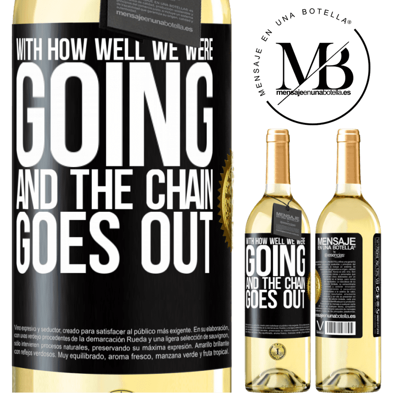 24,95 € Free Shipping | White Wine WHITE Edition With how well we were going and the chain goes out Black Label. Customizable label Young wine Harvest 2020 Verdejo