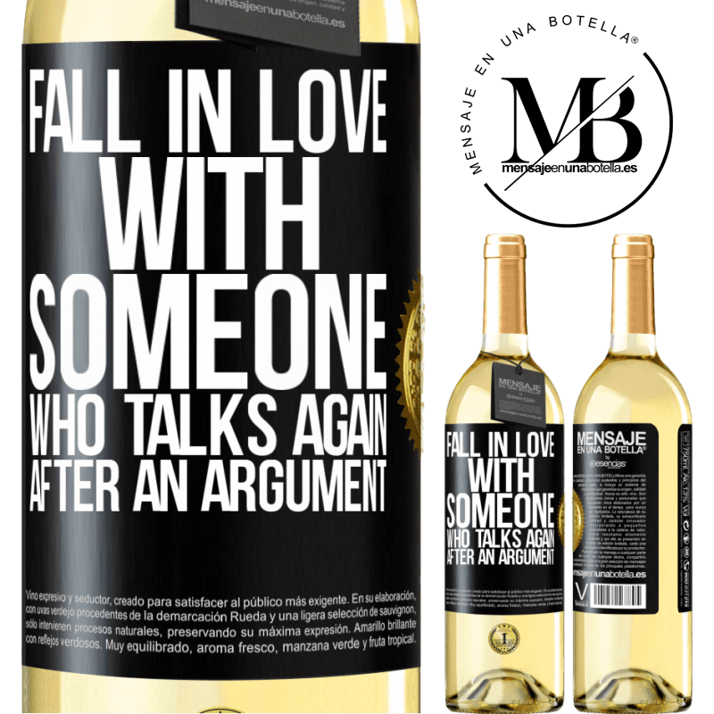 24,95 € Free Shipping   White Wine WHITE Edition Fall in love with someone who talks again after an argument Black Label. Customizable label Young wine Harvest 2020 Verdejo