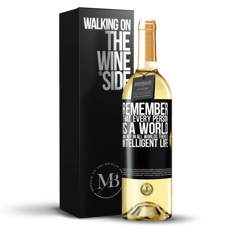 24,95 € Free Shipping   White Wine WHITE Edition Remember that every person is a world, and not in all worlds there is intelligent life Black Label. Customizable label Young wine Harvest 2020 Verdejo