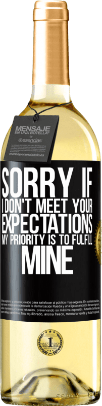 24,95 € Free Shipping | White Wine WHITE Edition Sorry if I don't meet your expectations. My priority is to fulfill mine Black Label. Customizable label Young wine Harvest 2020 Verdejo