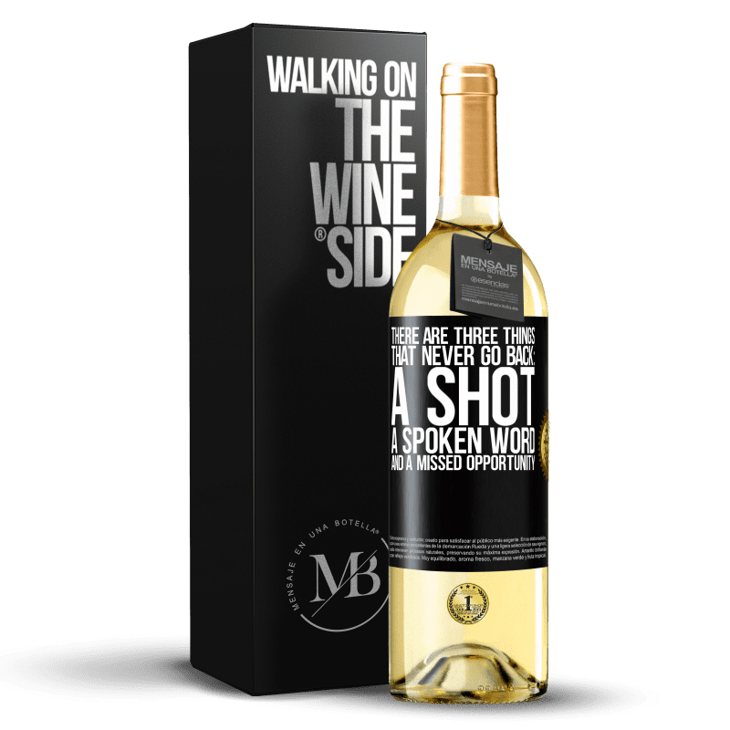 24,95 € Free Shipping | White Wine WHITE Edition There are three things that never go back: a shot, a spoken word and a missed opportunity Black Label. Customizable label Young wine Harvest 2020 Verdejo