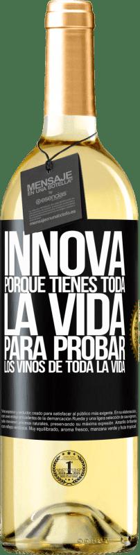 24,95 € Envío gratis | Vino Blanco Edición WHITE Innova, porque tienes toda la vida para probar los vinos de toda la vida Etiqueta Negra. Etiqueta personalizable Vino joven Cosecha 2020 Verdejo