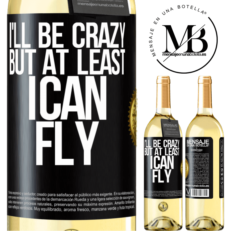 24,95 € Free Shipping | White Wine WHITE Edition I'll be crazy, but at least I can fly Black Label. Customizable label Young wine Harvest 2020 Verdejo