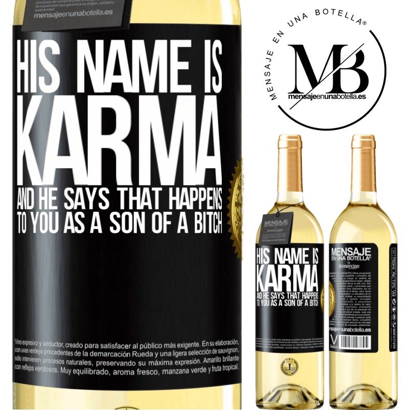 24,95 € Free Shipping | White Wine WHITE Edition His name is Karma, and he says That happens to you as a son of a bitch Black Label. Customizable label Young wine Harvest 2020 Verdejo