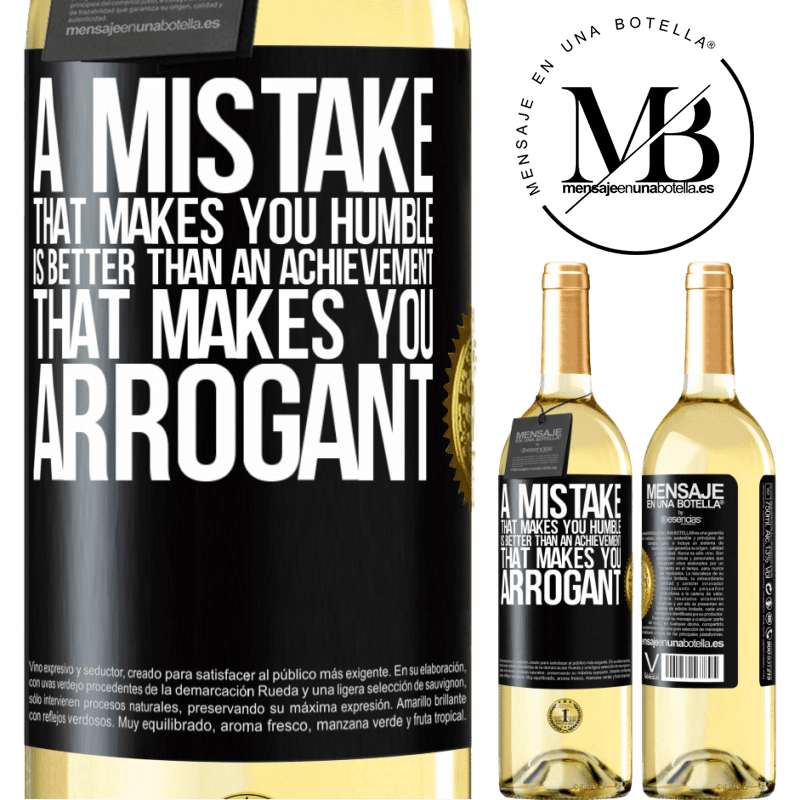 24,95 € Free Shipping | White Wine WHITE Edition A mistake that makes you humble is better than an achievement that makes you arrogant Black Label. Customizable label Young wine Harvest 2020 Verdejo