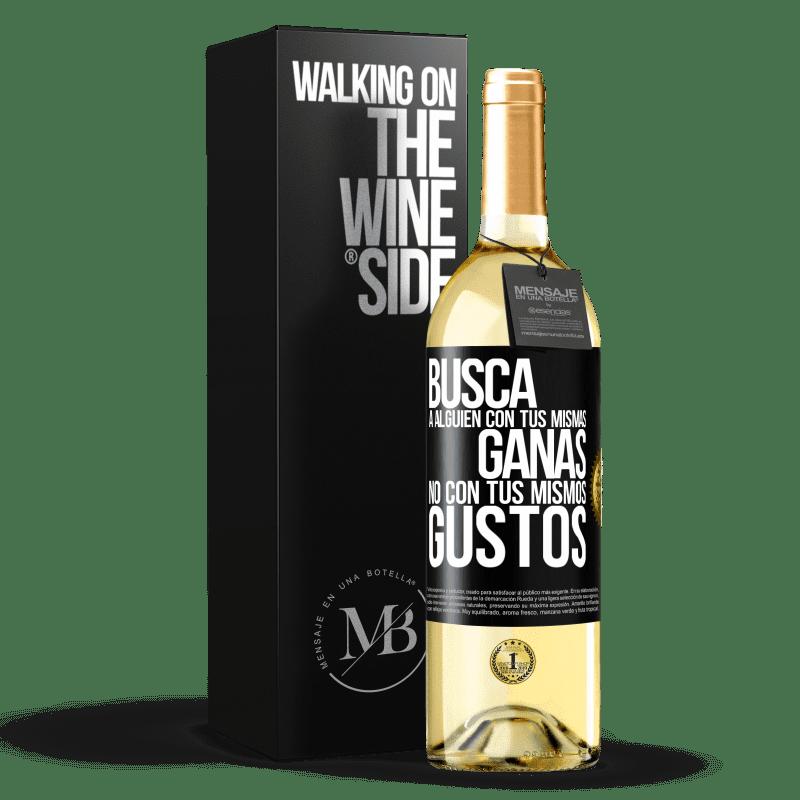 24,95 € Envío gratis   Vino Blanco Edición WHITE Busca a alguien con tus mismas ganas, no con tus mismos gustos Etiqueta Negra. Etiqueta personalizable Vino joven Cosecha 2020 Verdejo
