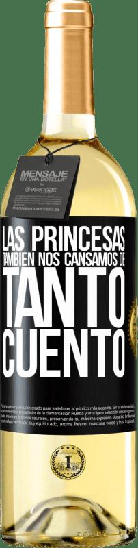 24,95 € Envío gratis | Vino Blanco Edición WHITE Las princesas también nos cansamos de tanto cuento Etiqueta Negra. Etiqueta personalizable Vino joven Cosecha 2020 Verdejo